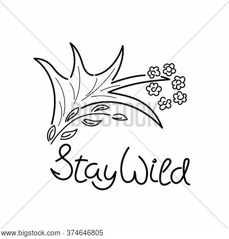 The Words Stay Wild, Moose Antlers, A Wreath Of Flowers. Outline. Vector Illustration