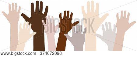 Raised Up Hands Of Different Skin Color Vector Illustration. Teamwork, Collaboration, Voting, Volunt