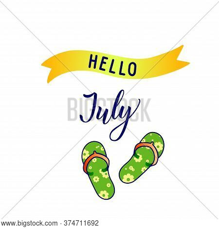 Original Hand Lettering Hello July And Seasonal Symbol  Slates. Can Be Use For Logo, Poster, Icon, P