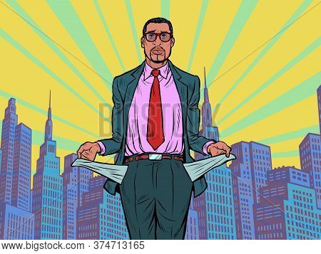 Bankrupt African Businessman. A Man Without Money. Pop Art Retro Vector Illustration Kitsch Vintage