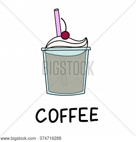 Coffee With Cream And Cherry. Refreshing Mixed Beverage. Vector Illustration With Hand Lettering For