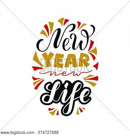 Vector Illustration Of New Year New Life Lettering For Banner, Postcard, Poster, Clothes, Advertisem
