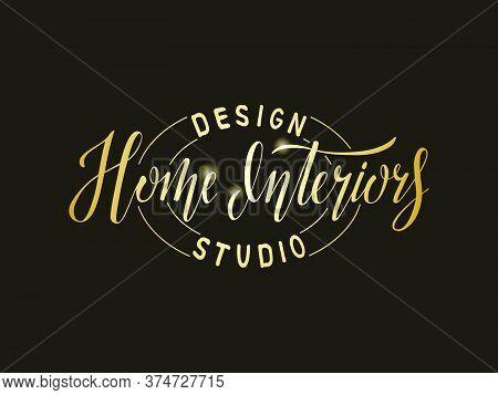 Vector Illustration Of Home Interiors Design Studio Lettering For Banner, Leaflet, Poster, Logo, Adv
