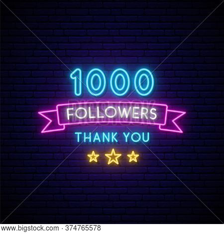 1000 Followers Neon Sign. Realistic Neon Signboard With Number Of Followers. Vector Illustration For