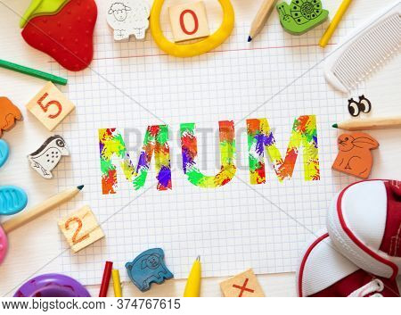 Word Text Mum With Space Background Mothers Day Concept