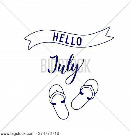 Original Hand Lettering Hello July And Seasonal Symbol  Slates. Monochrome Vector Illustration In Li