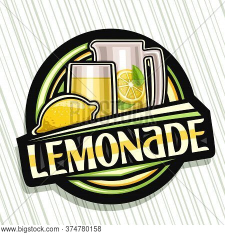 Vector Logo For Lemonade, Dark Decorative Sign With Illustration Of Whole Lemon And Drink In Glass A