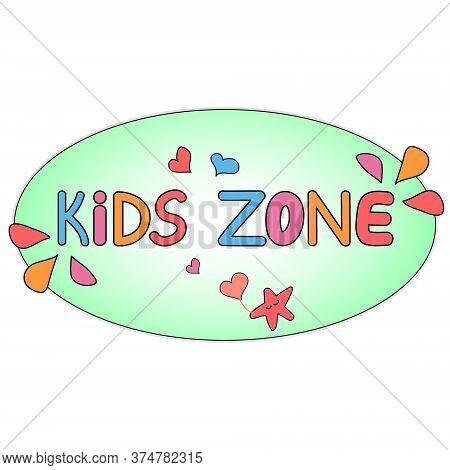Kids Zone Logo, Emblem, Childrens Playroom, Playground. Kidszone Banner For The Game Room, Design Of