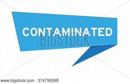 Blue Paper Speech Banner With Word Contaminated On White Background