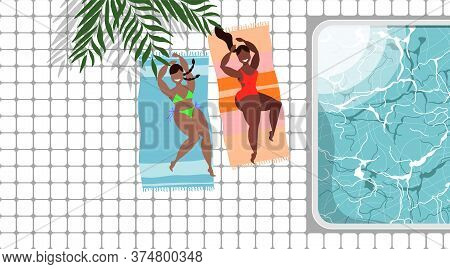 Two Girls Sunbathing At The Swimming Pool. Summer Travel Concept. Hotel Spa Zone, Pool. Relax And Jo