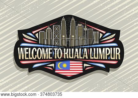 Vector Logo For Kuala Lumpur, Black Decorative Tag With Line Illustration Of Modern Kuala Lumpur Cit