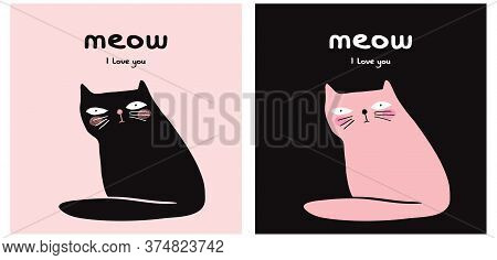 Meow I Love You. Cute Hand Drawn Black Funny Cat Vector Illustration Set. Lovely Wall Art For Catlov