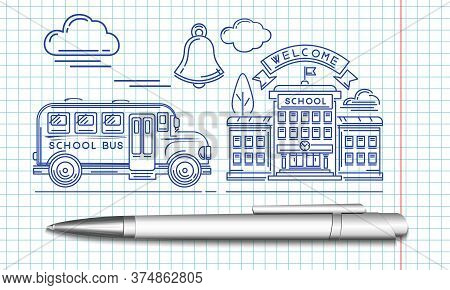 Welcome Back To School. School Bus Pulls Up To The School Building. The Stylized Image Of A Ballpoin