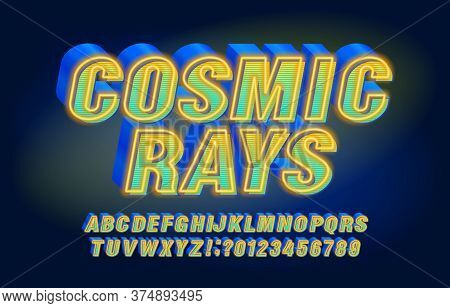 Cosmic Rays Alphabet Font. 3d Effect Letters, Numbers And Symbols. Stock Vector Typescript For Your