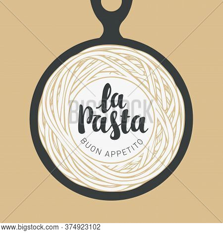Cooked Pasta In A Black Frying Pan In Retro Style. Italian Traditional Food. Vector Banner Or Menu F