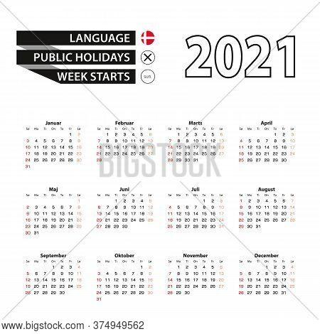 2021 Calendar In Danish Language, Week Starts From Sunday. Vector Illustration.