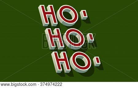 Ho Ho Ho. Typographic Card Design. Vector Illustration.