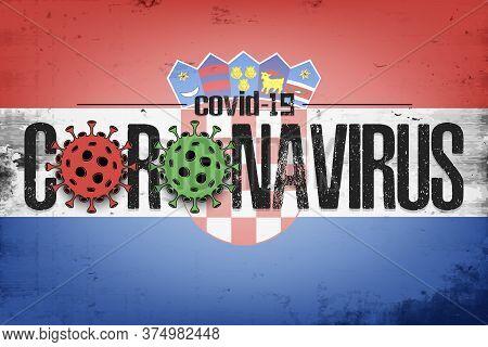 Flag Of Croatia With Coronavirus Covid-19. Virus Cells Coronavirus Bacteriums Against Background Of