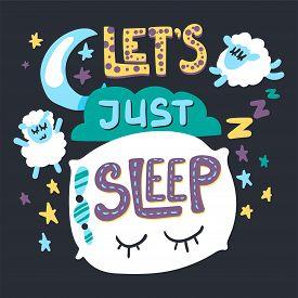 Lets Just Sleep Hand Drawn Vector Illustration
