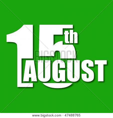 Indian Independence Day concept with text 15th August on abstract green background.