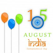 Indian Independence Day background with balloons and text 15 August India. poster