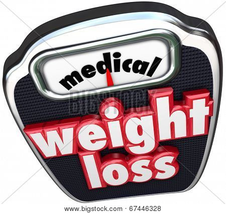 Medical Weight Loss words on a scale to illustrate losing weight on a diet with help