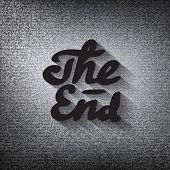 """Old movie ending screen stylized noir """"The End"""" lettering poster"""