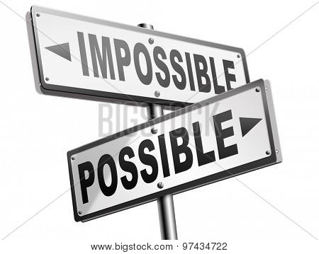 possible impossible make it happen determination and will power to realize your dreams perseverance road sign arrow poster