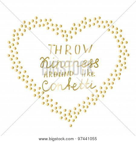 Motivational words Gold confetti heart shape frame Hand drawn gold letters Inspiration quote, encouraging phrase, positive thinking message Great for poster, greeting card, wall decal, t shirt print poster