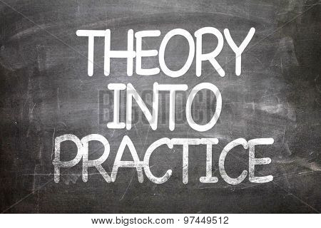 Theory into Practice written on a chalkboard