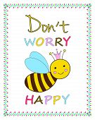 Funny greeting card template Smiling queen bee Humoristic inspirational quote Positive thinking Don't worry be happy Colorful caramel sprinkles frame Posters, thank you card, birthday card design poster