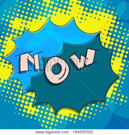 NOW hand lettering text with pop art style leements. Creative motivational message vector illustration. Inspire to act now positive approach sign