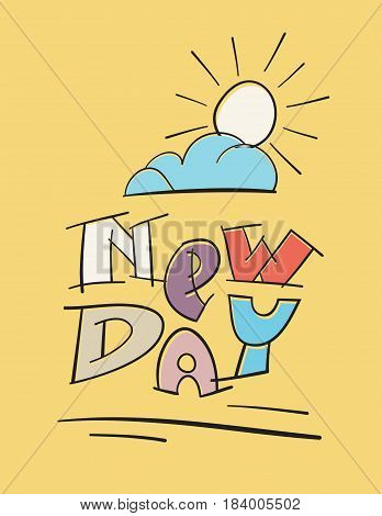 New Day handwritten text with cloud and sun sunset. Creative motivational letter vector illustration