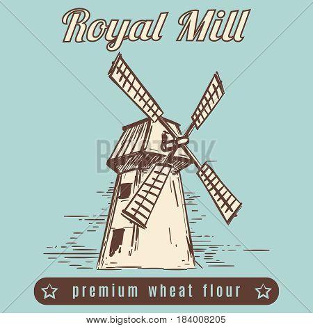 Hand drawn vintage mill. Vector royal mill vintage poster design
