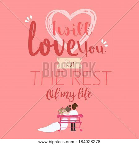I will love you for the rest of my life handwritten typographic poster, quote lettering wedding couple love vector