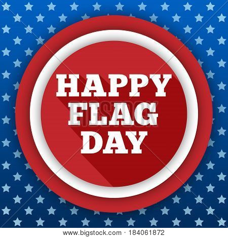 Flag Day background. USA patriotic template with text stripes and stars for posters decoration in colors of american flag. Colorful vector illustration for National celebrations american party