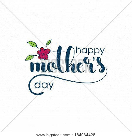 Happy Mother's Day handwritten lettering. Modern vector hand drawn calligraphy with grunge overlay texture over white background for your poster postcard or greeting card design