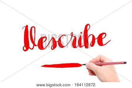 The word of Describe written by hand on a white background