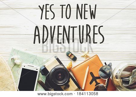 New Adventure Text Sign Concept. Say Yes To New Adventures. Time To Travel, Wanderlust Background Fl