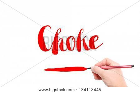 The word of Choke written by hand on a white background