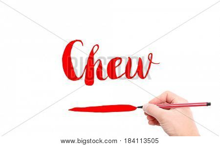 The word of Chew written by hand on a white background