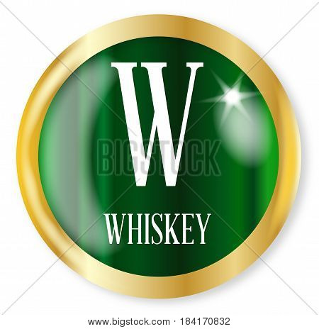 W for Whiskey button from the NATO phonetic alphabet with a gold metal circular border over a white background