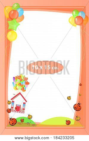 Photo frame for a child. Illustrations for your design. Format for standard photo printing. Standard photo format. Vertical orientation. House on balloons and ladybugs