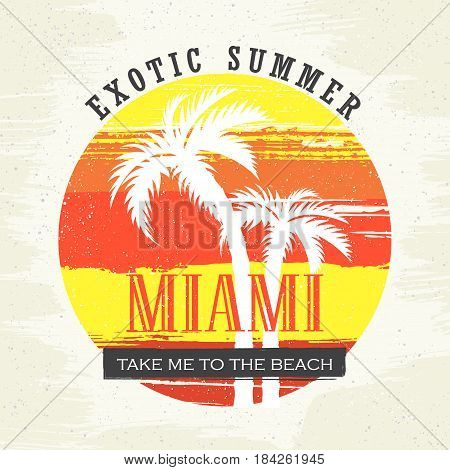 Exotic summer. Miami. Take me to the beach. Vector illustration for t-shirt and other uses