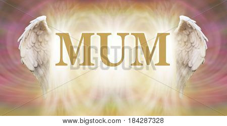 Every Mum is an Angel - a pair of white angel wings with the word MUM in between them on a heavenly pink and light golden patterned background with copy space