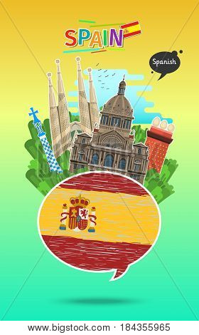Concept of travel to Spain or studying Spanish. Speech bubble with hand drawn Spanish flag and landmarks. Flat design, vector illustration