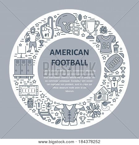 American football banner with line icons of ball, field, player, whistle, helmet and other sport equipment. Vector circle illustration with place for text for football championship poster, grey color.