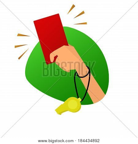 Red card and whistle soccer referee hand vector illustration. Symbol of gross violation in sports rules. Cartoon style