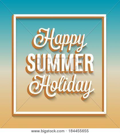 Happy Summer Holiday typographic design. Vector illustration.
