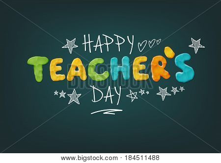 Happy Teachers Day Layout Design with Handmade Clay Letters. Card Invitation or Greeting Template